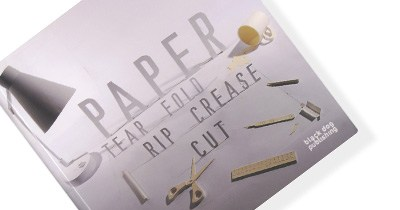Paper: Tear, Fold, Rip, Crease, Cut.