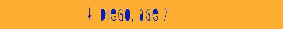 DIEGO AGE 7