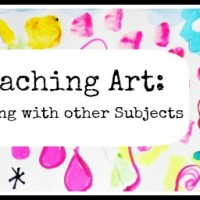 On Teaching Art #3:  Integrating Art with Other Subjects
