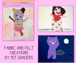 1st Grade Fabric and Felt Collages