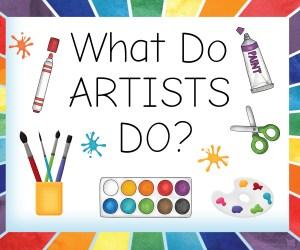 What do artists do?