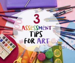3 Tips to Make Assessing Your Students Easier
