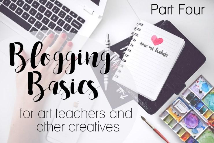 Blogging Basics, part four