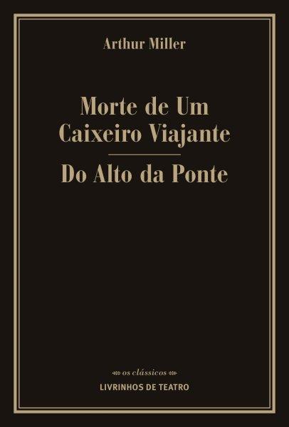 MORTE DE UM CAIXEIRO VIAJANTE / DO ALTO DA PONTE