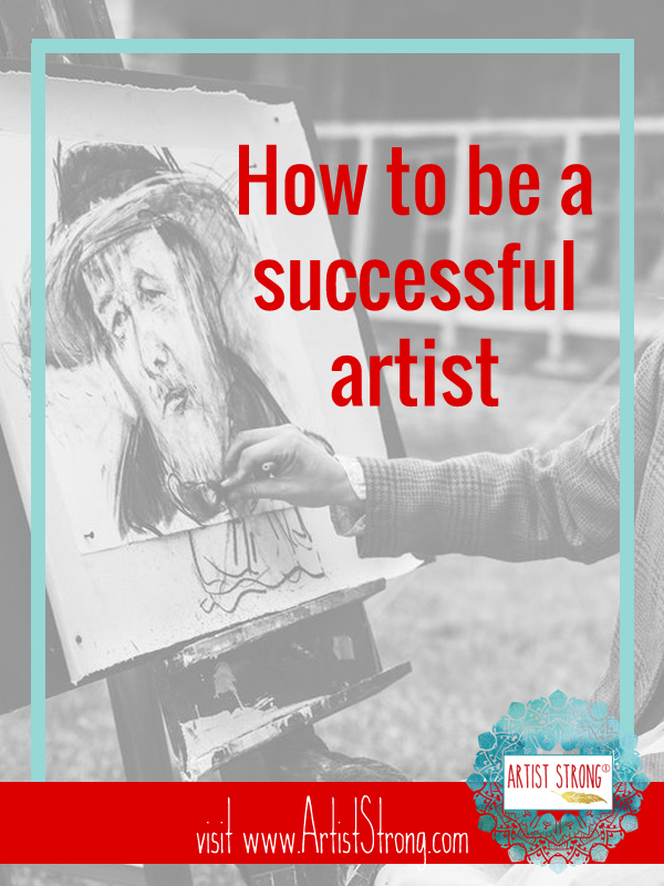 how to be a successful artist, how to be a successful artist online, how to be a successful artist on instagram, how to be a successful artist painter,