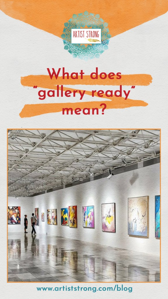 """What does it mean to have your art """"gallery-ready?"""" We answer this quick Q today over on the blog."""