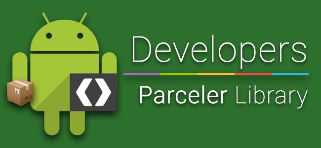 [Dev] ห่อให้ด้วย~!! แนะนำการใช้งาน Parceler Library สำหรับ Android