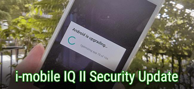 [News] อัพแล้วจ้า~!! i-mobile IQ II - Android One ได้ OTA แก้ไขช่องโหว่ StageFright แล้ว