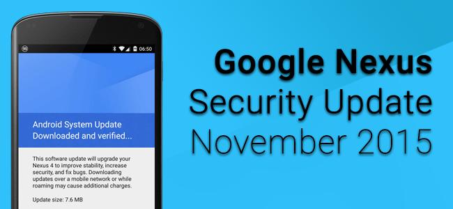 [News] Google ออก Security Update เดือนพฤศจิกายน สำหรับ Nexus แล้ว
