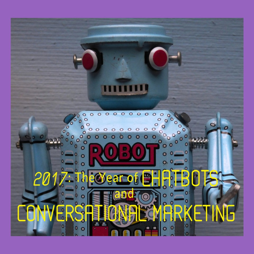 Chatbots and conversational marketing in 2017