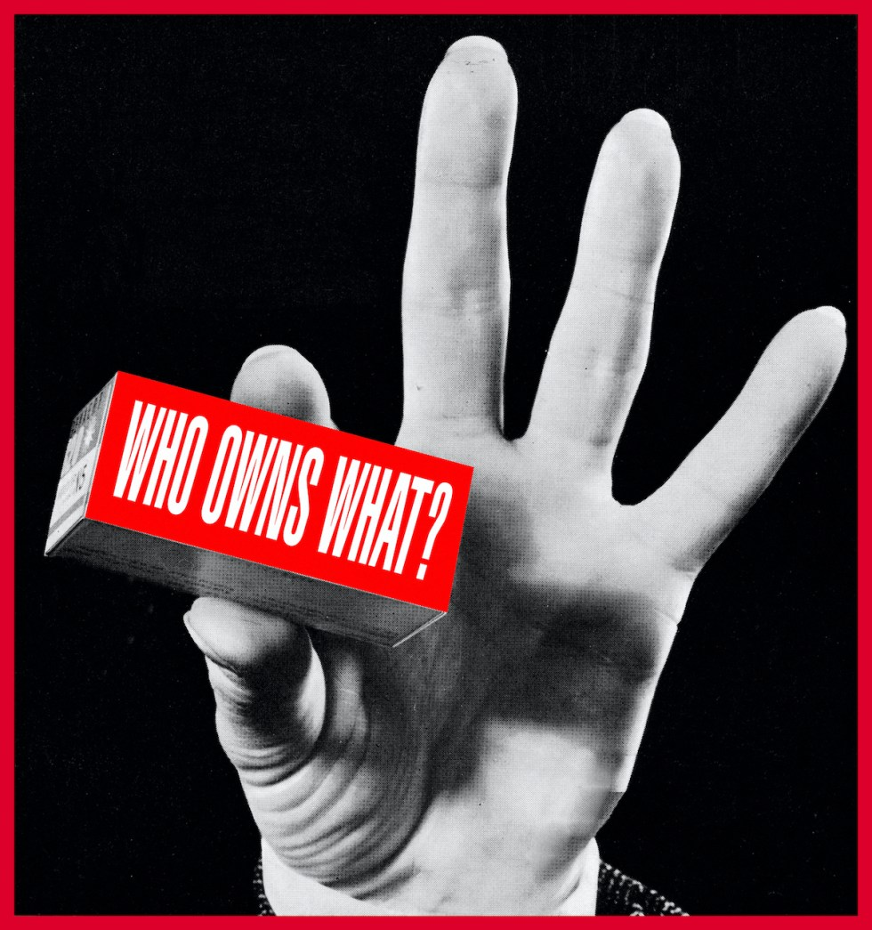 Barbara Kruger, 'Untitled (Who owns what?),'
