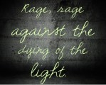 Rage, rage against the light.
