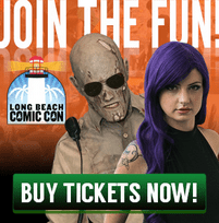 Buy your Long Beach Comic Con tickets Now