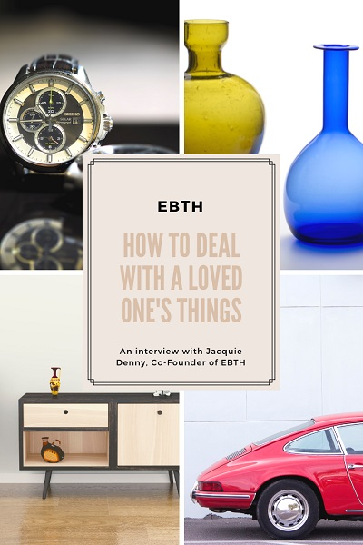 EBTH_Loved One's Things. The Art of Happy Moving. www.artofhappymoving.com