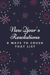 8 Ways to Crush Your New Year's Resolutions List. The Art of Happy Moving. www.artofhappymoving.com