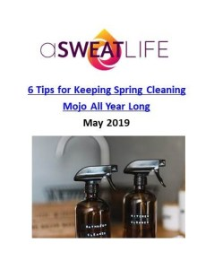 A Sweat Life_6 Tips for Keeping Your Spring Cleaning Mojo