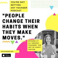 You're Not Getting Any Younger Podcast_Ali Wenzke_Episode 47