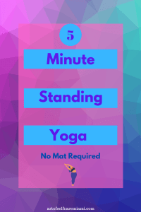 5 Minute Standing Yoga Routine-No Mat Required