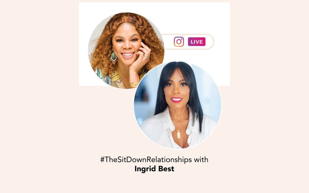 TheSitDownRelationships with Ingrid Best
