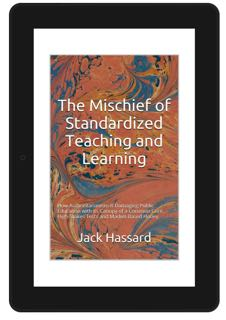 Figure 1. The Mischief of Standardized Teaching and Learning.  Free download from December 21 - 24, 2014