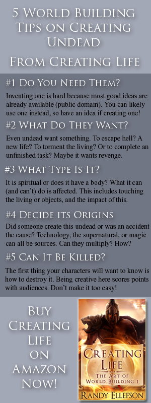 #authors can learn how create #undead in #fantasy and #scifi when #worldbuilding. These 5 tips are extracted from CREATING LIFE (THE ART OF WORLD BUILDING, 1). Read more at www.artofworldbuilding.com