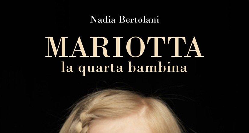 """""""Mariotta la Quarta Bambina"""" – Nadia Bertolani"""