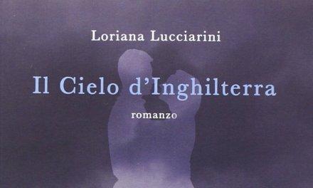 """""""Il Cielo d'Inghilterra"""" – Loriana Lucciarini"""