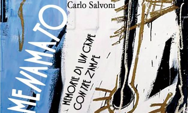 """""""Menamato. Memorie di un cane con tre zampe"""" – Carlo Salvoni"""