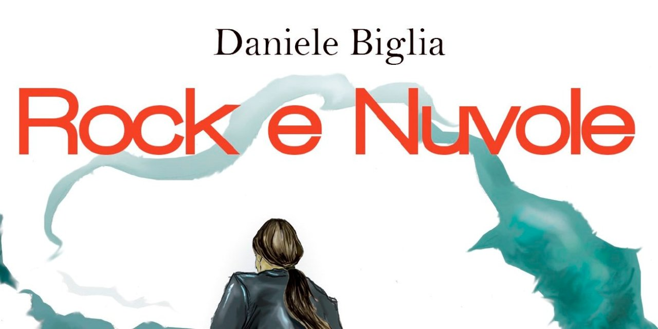 """Rock e Nuvole"" – Daniele Biglia"