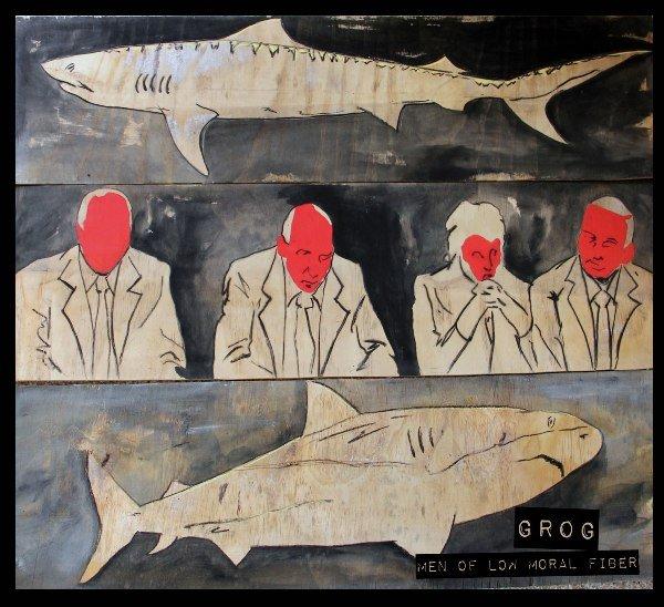 """Men of Low Moral Fiber"" – Grog"