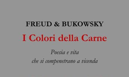 """I Colori della Carne"" – Freud e Bukowsky"