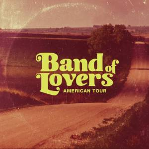 Band of Lovers American Tour Album Cover