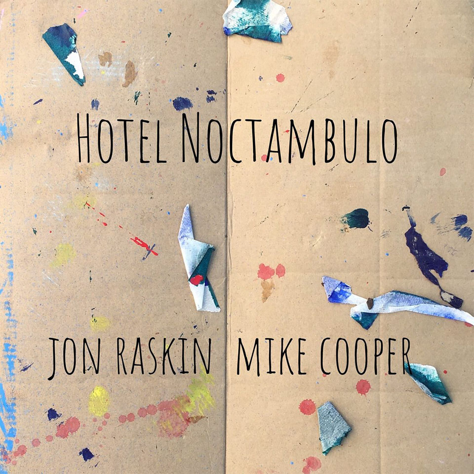 Hotel Noctambulo by Jon Raskin and Mike Cooper