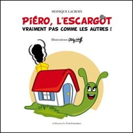 Monique Lacroix Piéro escargot vraiment pas comme les autres