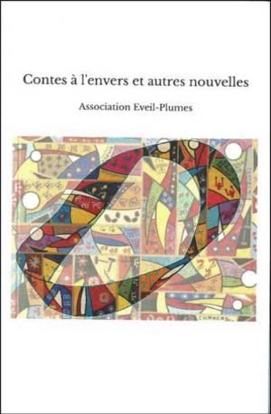 Monique Lacroix Contes à l'envers et autres nouvelles