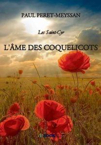 Les Saint-Cyr l'âme des coquelicots Paul Perret Meyssan