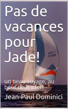 Jean-Paul Dominici Pas de vacances pour Jade