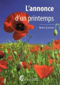 L'annonce d'un printemps Serge Lapisse