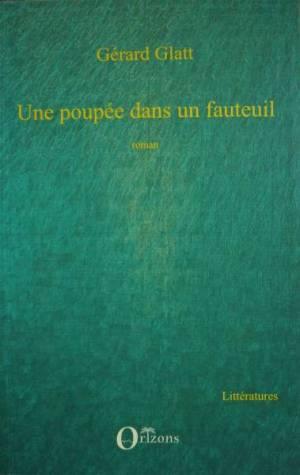 Gérard Glatt Une poupée dans un fauteuil (Editions Orizons – 2008)