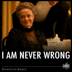 """Maggie Smith's """"Downton Abbey"""" character, the Dowager Countess."""