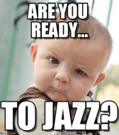 to jazz?