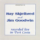 CD: Ray Skjelbred, Jim Goodwin