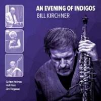 Recent Listening: Bill Kirchner