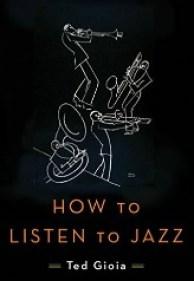 Gioia, How To Listen To Jazz