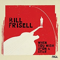 Monday Recommendation: Bill Frisell's Music From Movies & TV