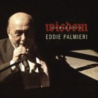 Recent Listening: The Wisdom Of Eddie Palmieri