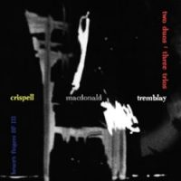 Monday Recommendation: Crispell, MacDonald, Tremblay