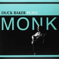 Duck Baker On Thelonious Monk