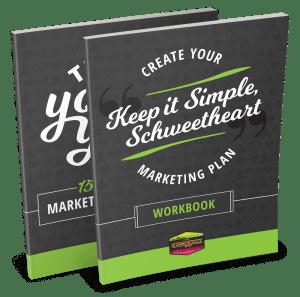 Keep it Simple, Schweetheart! Marketing Plan Workbook