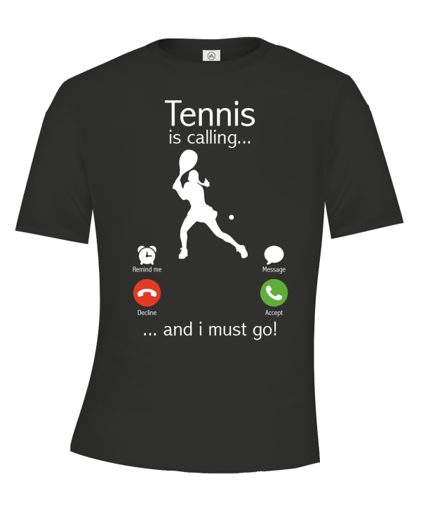 Tennis is calling t-shirt